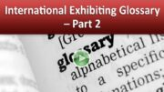 International Exhibiting Glossary – Part 2