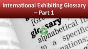 International Exhibiting Glossary – Part 1