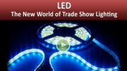 LED – The New World of Trade Show Lighting