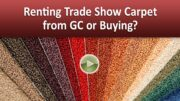 Renting Trade Show Carpet from GC or Buying?