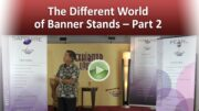 The Different World of Banner Stands – Part 2