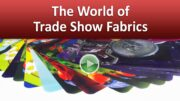 The World of Trade Show Fabrics