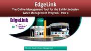 EdgeLink, The Online Management Tool for the Exhibit Industry – Asset Management Program – Part 4