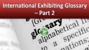 International Exhibiting Glossary – Part 2
