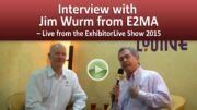 Interview with Jim Wurm from E2MA – ExhibitorLive 2015