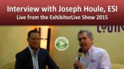 Interview with Joseph Houle from ESI – ExhibitorLive 2015