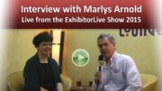 Interview with Marlys Arnold, Founder of Trade Show Insights – Live from the ExhibitorLive Show 2015