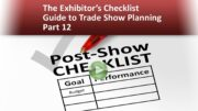 The Exhibitor's Checklist Guide to Trade Show Planning – Part 12