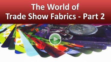 The World of Trade Show Fabrics – Part 2